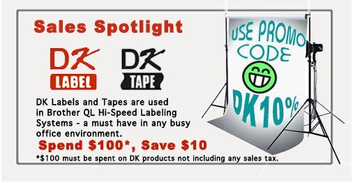 Sales Spotlight on Brother DK Labels and Tape. Special offer: Spend $100 on Brother DK products and PMSL rebates $10 off total invoice not including Sales tax.